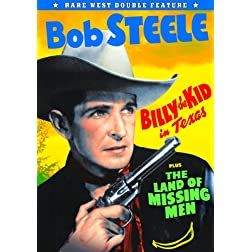 Bob Steele Double Feature: Billy The Kid in Texas (1940) / The Land of Missing Men (1930)
