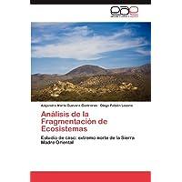 Análisis de la Fragmentación de Ecosistemas: Estudio de caso: extremo norte de la Sierra Madre Oriental