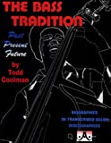 img - for The Bass Tradition: Past Present Future (Biographies 36 Transcribed Solos Discobraphies) book / textbook / text book