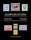 Stamp Collecting: The Definitive-Everything you ever wanted to know