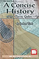Concise History of Classic Guitar