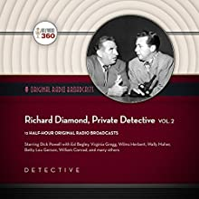 Richard Diamond, Private Detective, Vol. 2: The Classic Radio Collection Radio/TV Program by  Hollywood 360 Narrated by Dick Powell,  full cast