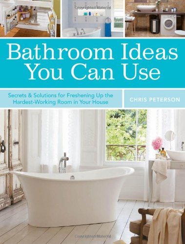 Bathroom Ideas You Can Use: Secrets & Solutions For Freshening Up The Hardest-Working Room In Your House front-847109