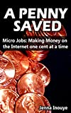 A Penny Saved: Micro Jobs: Making Money on the Internet One Cent at a Time