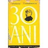 Aristizza Romanescu 30 de Ani Amintiri