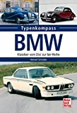 BMW: Klassiker vom Dixi zur 6er-Reihe (Typenkompass)