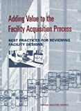 img - for Adding Value to the Facility Acquisition Process: Best Practices for Reviewing Facility Designs (Federal Facilities Council technical report) book / textbook / text book