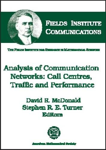 Analysis of Communication Networks: Call Centres, Traffic, and Performance
