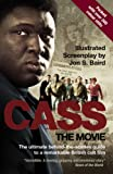 """""""Cass"""" - the Movie: The Words and Pictures Behind a Remarkable British Cult Movie"""