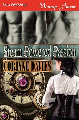 Steam Powered Passion (Steampunked Lust, #1)