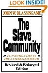 The Slave Community: Plantation Life...