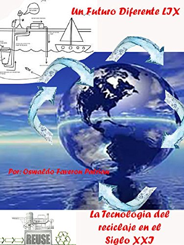 La Tecnología del Reciclaje en el Siglo XXI (Un Futuro Diferente nº 58)