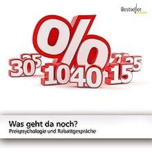 Was geht da noch?: Preispsychologie und Rabattgespräche Hörbuch von Dirk Kreuter Gesprochen von: Dirk Kreuter
