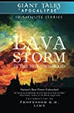 Lava Storm In the Neighborhood (Giant Tales Apocalypse 10-Minute Stories) (Volume 1)