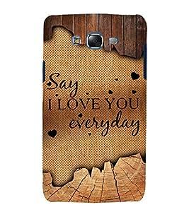 Say I Love U Everyday Cute Fashion 3D Hard Polycarbonate Designer Back Case Cover for Samsung Galaxy J5 (2015 Old Model) :: Samsung Galaxy J5 Duos :: Samsung Galaxy J5 J500F :: Samsung Galaxy J5 J500FN J500G J500Y J500M