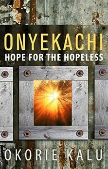 Onyekachi: Hope for the Hopeless