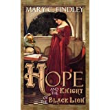 Hope and the Knight of the Black Lion ~ Mary C. Findley