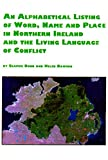 img - for An Alphabetical Listing of Word, Name, and Place in Northern Ireland and the Living Language of Conflict (Symposium Series) book / textbook / text book