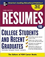 Resumes for College Students and Recent Graduates (Vgm Professional Resumes Series)