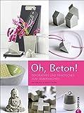 Image de Oh, Beton! Dekoratives und Praktisches zum Selbermachen
