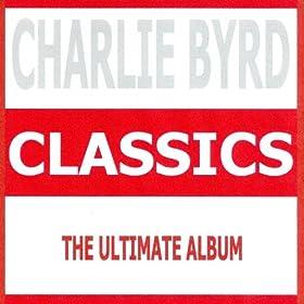 Classics - Charlie Byrd