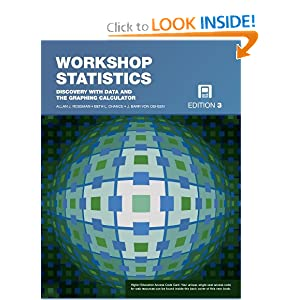 Workshop Statistics: Discovery with Data and the Graphing Calculator (Key Curriculum Press) Allan J. Rossman, Beth L. Chance and J. Barr von Oehsen