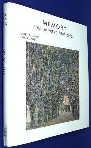 Memory: From Mind to Molecules (Scientific American Library) by Squire, Larry R., Kandel, Eric R. (1999) Hardcover