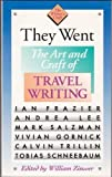 They Went: The Art and Craft of Travel Writing (The Writer's Craft) (0395563372) by Andrea Lee