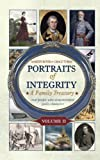 Portraits of Integrity: Real People Who Demonstrated Godly Character (Volume 2)