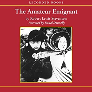 The Amateur Emigrant | [Robert Louis Stevenson]