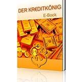 """Der Kreditk�nig2 - So kommen auch Sie gezielt an schnelles Kapital.von """"Alexander Graf von..."""""""