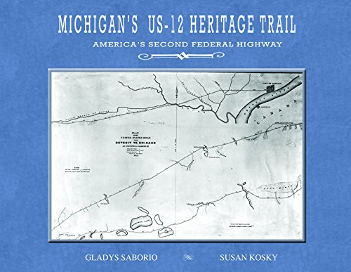 Michigan's US-12 Heritage Trail: America's Second Federal Highway PDF
