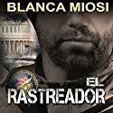 El rastreador [Tracker] Audiobook by Blanca Miosi Narrated by Pau Ferrer