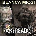 El rastreador [Tracker] Hörbuch von Blanca Miosi Gesprochen von: Pau Ferrer