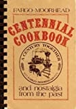 img - for Fargo - Moorhead Centennial Cookbook and Nostalgia From the Past book / textbook / text book