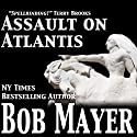 Assault on Atlantis Audiobook by Bob Mayer Narrated by Jeffrey Kafer
