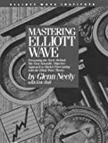 img - for Mastering Elliott Wave: Presenting the Neely Method - The First Scientific Objective Approach to Market Forecasting with the Elliott Wave Theory by Glenn Neely (1990-06-01) book / textbook / text book