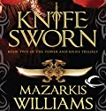 Knife Sworn: Book Two of the Tower and Knife Trilogy Audiobook by Mazarkis Williams Narrated by Paul Boehmer