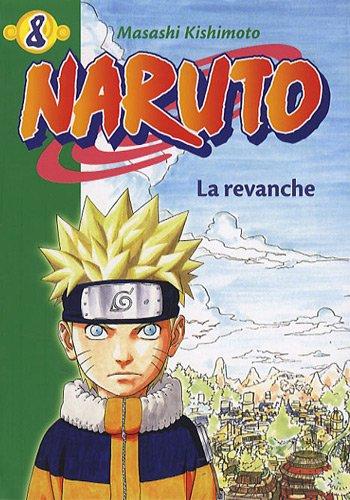 Naruto, Tome 8 : La revanche (La Bibliothèque Verte)