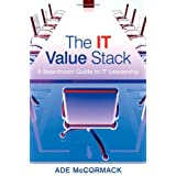 The IT Value Stack: A Boardroom Guide to IT Leadershipby Ade McCormack