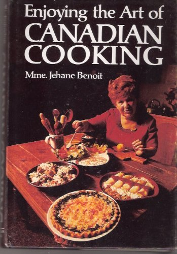 Enjoying the art of Canadian cooking by Jehane Benoit