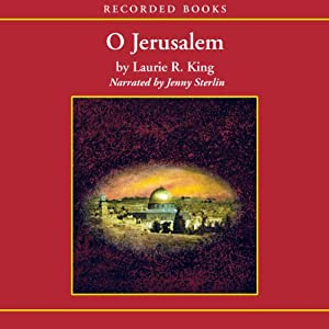 O Jerusalem: A Novel of Suspense Featuring Mary Russell and Sherlock Holmes | [Laurie R. King]