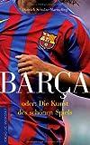 Barca oder: Die Kunst des schönen Spiels