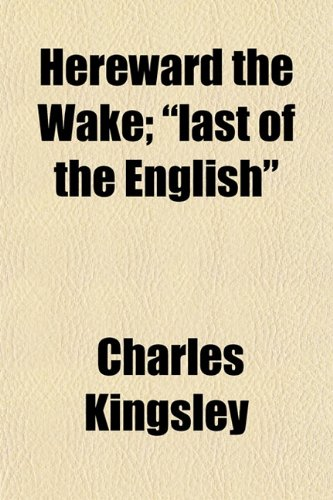 Hereward the Wake, 'last of the English'.;