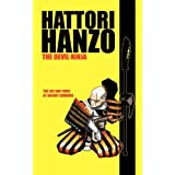 Hattori Hanzo: The Devil Ninja a Life and Timesby Antony Cummins