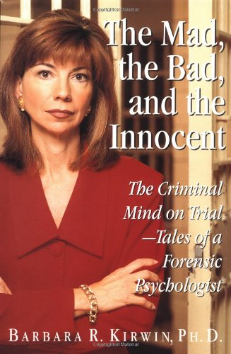 The Mad, The Bad and The Innocent by Dr. Barbara Kirwin