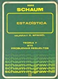 Estadistica - Schaum 2b: Edicion (Spanish Edition) (847615562X) by Spiegel, Murray R.