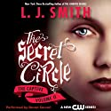 Secret Circle, Volume II: The Captive (       UNABRIDGED) by L. J. Smith Narrated by Devon Sorvari