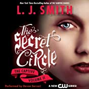 Secret Circle, Volume II: The Captive | L. J. Smith