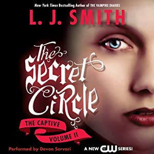 Secret Circle, Volume II: The Captive | [L. J. Smith]